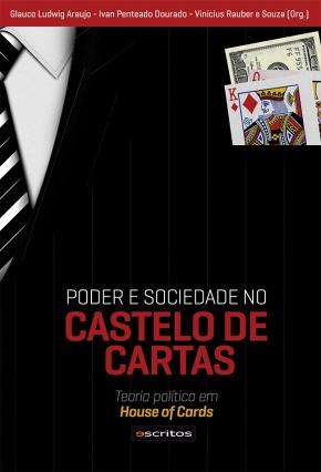 Livro: PODER E SOCIEDADE NO CASTELO DE CARTAS- Teoria política em House ofCards