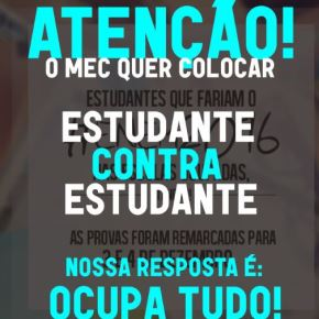 ENEM suspenso: MEC quer colocar os estudantes contra asocupações!
