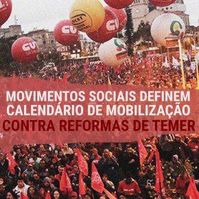 Movimentos sociais definem calendário de mobilização contra reformas deTemer