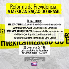 "Reforma da Previdência: A ""mexicanização"" do Brasil, nesta Terça-Feira, Debate aoVivo"