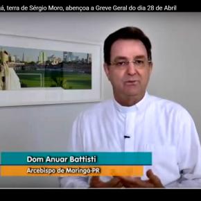 VÍDEO: Arcebispo de Maringá, terra de Moro, convoca para a greve geral do dia 28 deabril