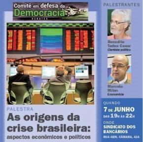 As origens da Crise Brasileira com Benedito Tadeu César e Marcelo Milan (Vídeo gravado aovivo)