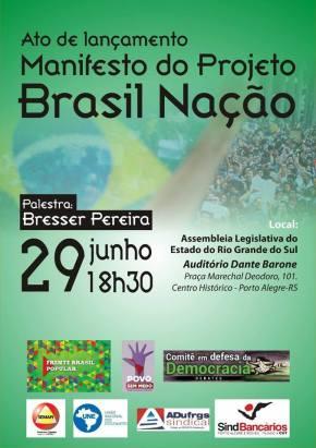 Lançamento do Manifesto Brasil Nação em Porto Alegre terá Requião e Bresser Pereira (Dia 29/06-Quinta-Feira)