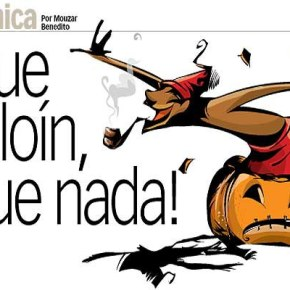 Halloween é o escambau…Estão subvertendo a cultura pátria para mais fácil dominar asgentes