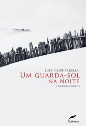 """UM CONTISTA A REVELAR (Reflexões acerca de """"Um guarda-sol na noite"""", por AdeliSell)"""
