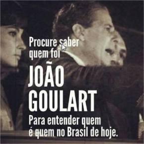 Nos 41 anos de sua morte, procure saber quem foi João Goulart pra entender quem é quemhoje