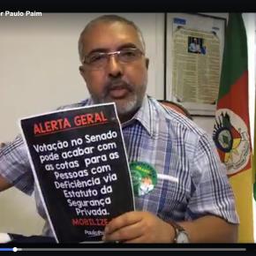Em vídeo, Paim denuncia: Querem votar Lei que acaba com as Cotas para Pessoas comDeficiência
