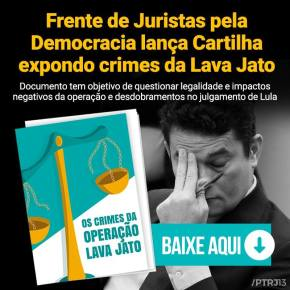 Cartilha de juristas renomados desmonta a farsa criminosa da LavaJato