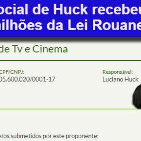 """""""Ação social""""com dinheiro público: R$ 20 milhões da Lei Rouanet paraHuck"""