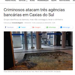 Ataque a bancos na terra do Sartori só mostram  o descontrole do Estado sobre a segurançapública