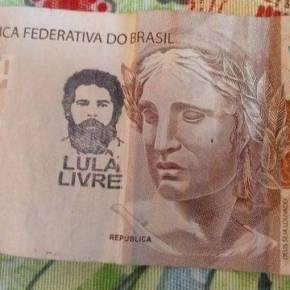 #LulaLivre vira a moeda mais valorizada do Brasil (Banco Central derruba Fake News: Notas não perdemvalidade)