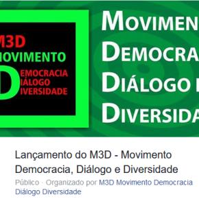 ATO DE LANÇAMENTO DO M3D – MOVIMENTO DEMOCRACIA, DIÁLOGO EDIVERSIDADE