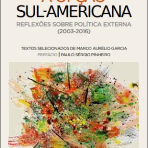 A OPÇÃO SUL AMERICANA: Escritos de Marco Aurélio Garcia emLivro