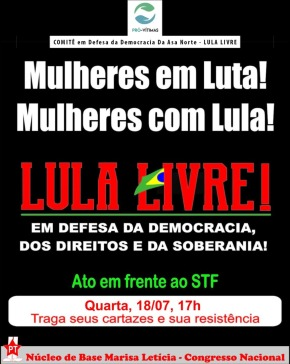 BRASÍLIA: EM FRENTE AO STF MULHERES FAZEM MANIFESTAÇÃO  HOJE EM DEFESA DELULA!