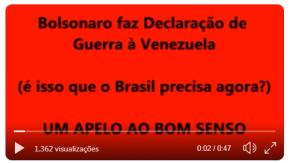Em Vídeo, Bolsonaro diz que vai Declarar Guerra Contra a Venezuela !! Filhos de brasileiros serão bucha decanhão?