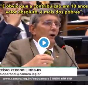 Reforma da Previdência: Deputado bolsonarista gaúcho diz que quem pagará serão os pobres. E daí?(Vídeo)