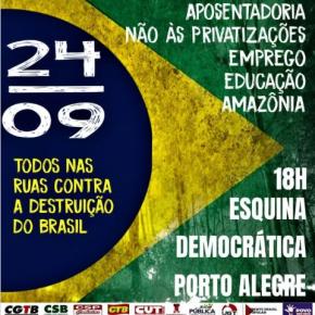 RS: Centrais e movimentos sociais preparam mobilização para dia 24 contra destruição doBrasil