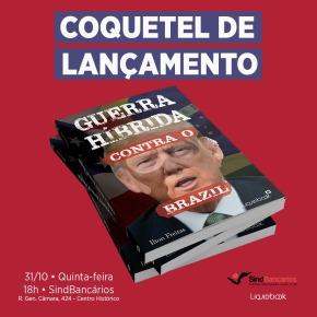 Livro GUERRA HIBRIDA CONTRA O BRAZIL tem lançamento nesta QUINTA, as 18 h, no Sindicato dos Bancários de PortoAlegre