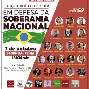 PDT,PSB,PCdoB,PSOL,PT: Todos juntos na Frente em Defesa da Soberania Nacional. É hoje, 07/10, noRS