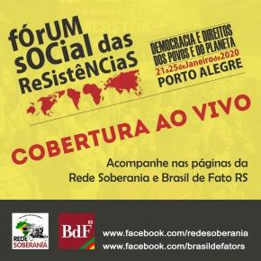 Cobertura do Fórum Social das Resistências 2020, a partir desta terça, será ao Vivo pela Rede Soberania e Brasil deFato/RS