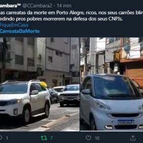"""""""Na #carreatadamorte em Porto Alegre, ricos, nos seus carrões blindados, pedindo pros pobres morrerem na defesa dos seusCNPJs"""""""