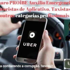 Bolsonaro PROÍBE  Auxilio Emergencial para Motoristas de Aplicativos, táxis, vendedores ambulantes, agricultores familiares eoutros