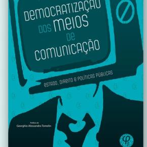 """Acesse gratuitamente o Livro """"Democratização dos Meios de Comunicação: Estado, Direito e Políticas Públicas"""" de Tarso Cabral Violin Acesseaqui:"""