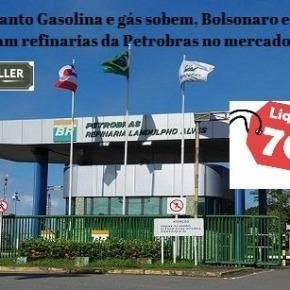 Enquanto Gasolina e gás sobem, Bolsonaro e Guedes liquidam refinarias da Petrobras no mercadomundial