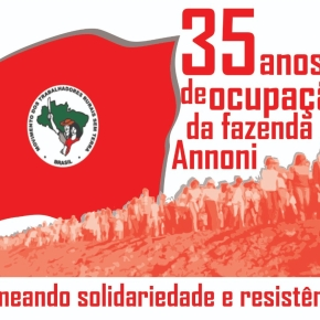 35 anos de ocupação, resistência e reforma agrária na FazendaAnnoni