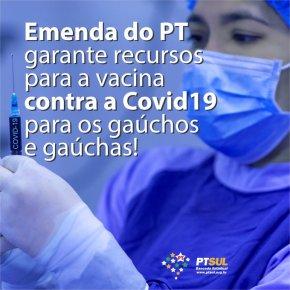 EMENDA DA BANCADA DO PT GARANTE RECURSOS PARA A VACINA CONTRACOVID19