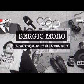 """ASSISTA O DOCUMENTÁRIO """"SÉRGIO MORO: A CONSTRUÇÃO DE UM JUIZ ACIMA DALEI"""""""