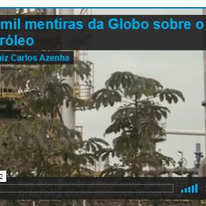 Observatório Social: As mil mentiras da Globo sobre a Petrobras Vídeo de Luiz CarlosAzenha)
