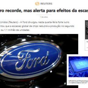 Fechamento de fábricas, Lucro Recorde da Ford e alerta contra fechamento do CEITEC no Brasil, tudo a ver!