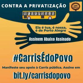 Abaixo Assinado contra a Privatização da CARRIS #CarrisÉdoPovo ! Clique eAssine: