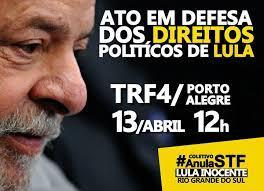 Nesta Terça, dia 13, tem Ação #ANULASTF #LULAINOCENTE no TRF 4, ao MeioDia