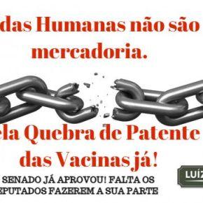 Artigo: Quebrar a Patente das Vacinas Agora, é colocar A Vida Acima dos Lucros (Por PauloPaim)