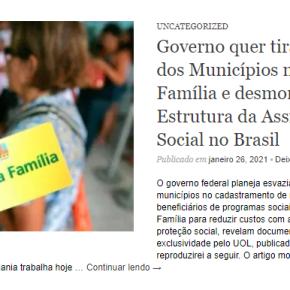 """Alerta: """"novo Bolsa Família"""", traz embutido desmonte da Estrutura de Assistência Social noBrasil"""