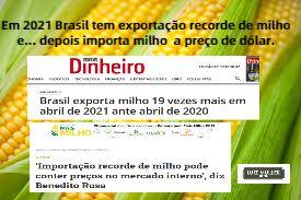 Contra-senso? Em 2021 Brasil bate recorde de exportação de milho e…importa milho  para conter aumento dentro dopaís