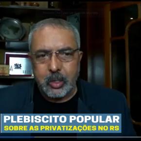 Paim convoca gaúchos a participar do Plebiscito Popular sobre Privatização da CORSAN, BANRISUL E PROCERGS(Vídeo)