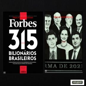 A Forbes, os Bilionários brasileiros e a raiva que sinto quando olho  pra churrasqueira lá decasa