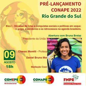 Pré-Lançamento do CONAPE 2022/RS nesta 2ª feira(18 h) com a Presença da Presidenta da UNE, Bruna Brelaz (Assista aovivo)