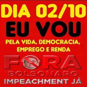 Dia 02/10 eu vou. É pela vida, por Democracia,  Emprego eRenda!