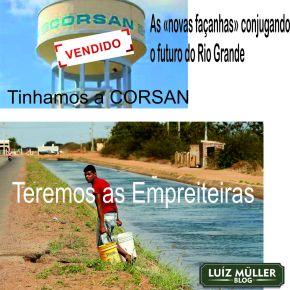 CORSAN E HIDRELÉTRICAS DA CEEE: O futuro do Rio Grande com a Água nas mãos das empreiteiras e dosbanqueiros