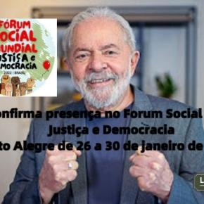 Com a Presença de Lula, Porto Alegre sediará Fórum Social Mundial Justiça e Democracia, em janeiro de2022